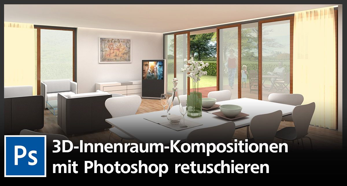 wie sie eine 3d innenraum komposition verkaufsf rdernd mit photoshop retuschieren creative aktuell. Black Bedroom Furniture Sets. Home Design Ideas